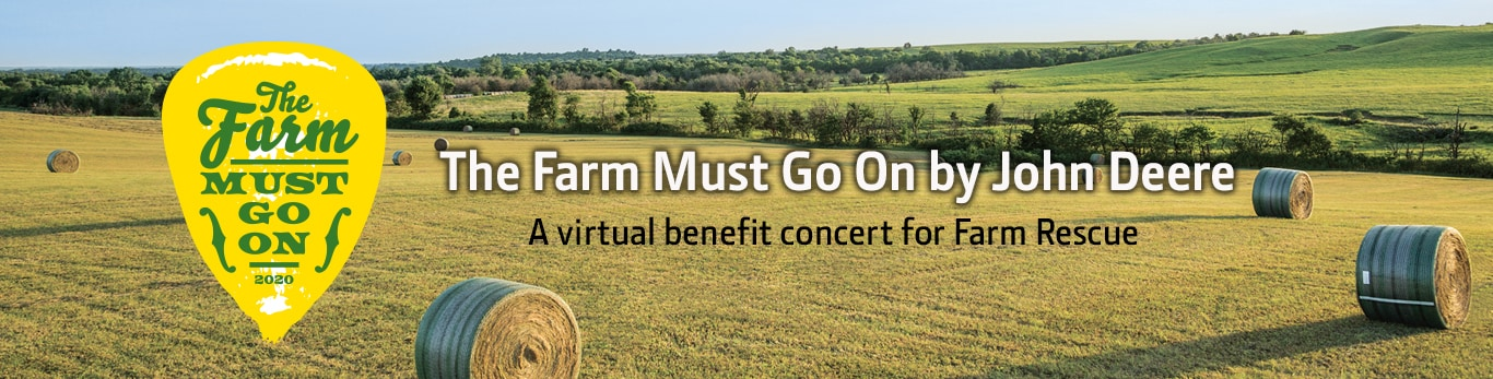 The farm must go on by John Deere: A virtual benefit concert for Farm Rescue